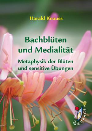Bachblüten und Medialität